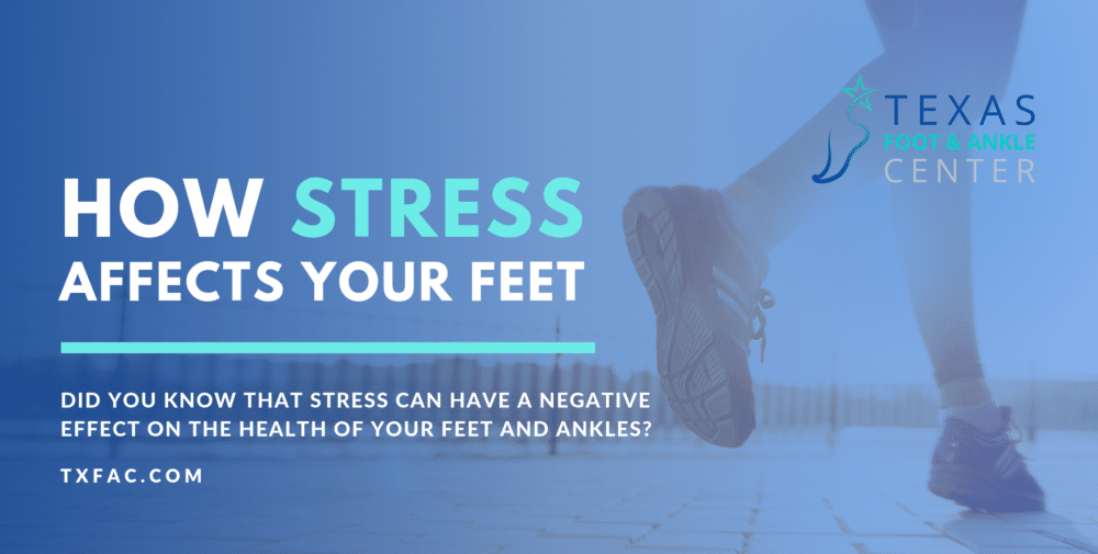 How Stress Affects Your Feet